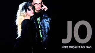 Nora Muqaj Ft. Gold AG - Jo