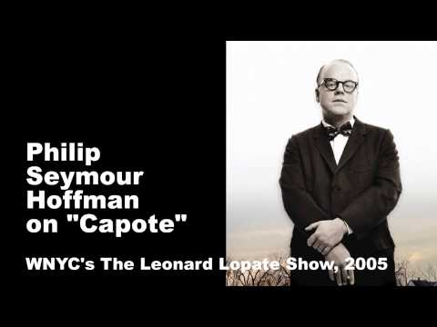 "Philip Seymour Hoffman Discusses ""Capote"""