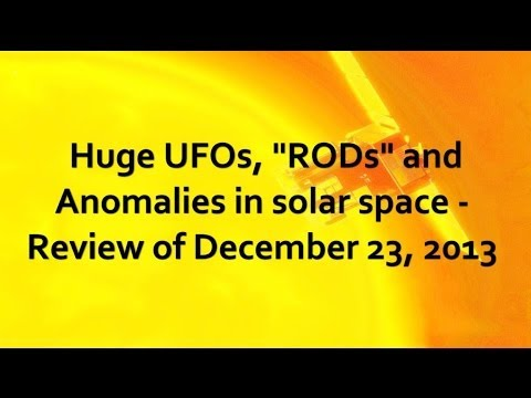 """Huge UFOs, """"RODs"""" and Anomalies in solar space – Review of December 23, 2013"""