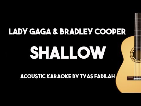 Shallow - Lady Gaga & Bradley Cooper (Acoustic Guitar Karaoke Version)
