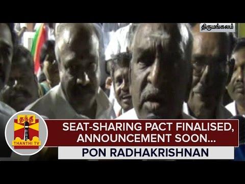 Seat-sharing-Pact-finalised-Announcement-will-be-Made-Soon--Pon-Radhakrishnan--Thanthi-TV