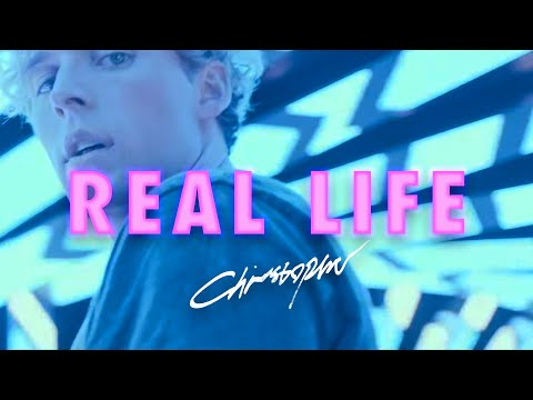 Christopher - Real Life (Offcial Music Video)