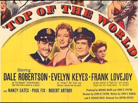 Top of the World (1955) Dale Robertson, Evelyn Keyes & Frank Lovejoy