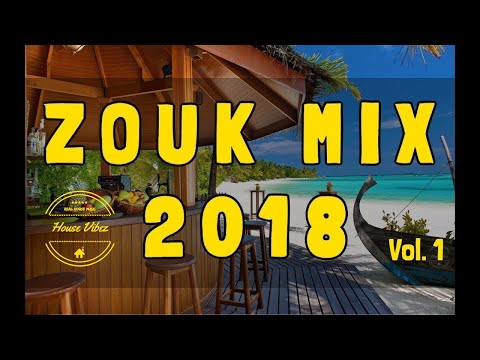 Zouk Mix 2018 Vol.1 - Best Zouk Tracks 2018 (Summer Mix/été )