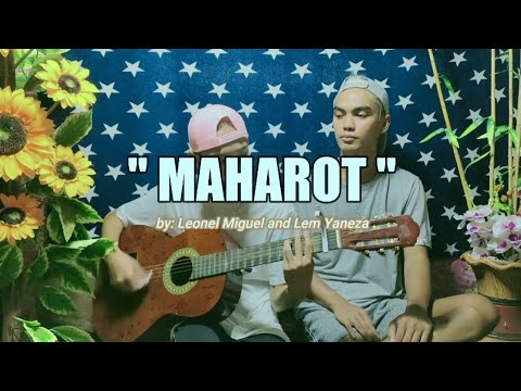 MAHAROT | by: Lem Yaneza and Leonel Miguel