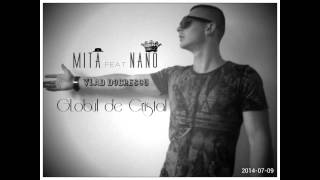 Mita feat Nano - Globul de cristal (Vlad Dobrescu)