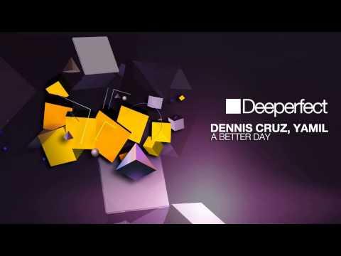 Dennis Cruz, Yamil - A Better Day (Luca M, JUST2 & CMM Remix)