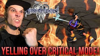 Kingdom Hearts 3 - YELLING OVER CRITICAL MODE - First Time Trying it Out!