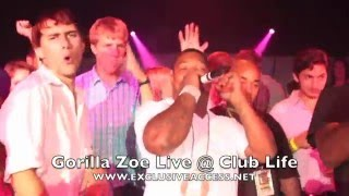 Gorilla Zoe Live @ Club Life