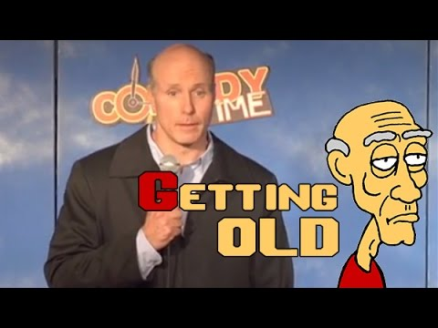 Getting Old - Comedy Time