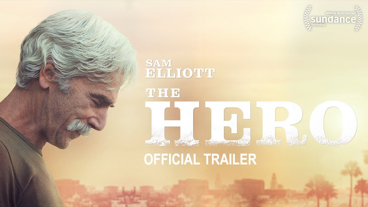 Watch Sam Elliott come to terms with his past and mortality as a Western Icon in 'The Hero' (Trailer)