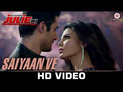 Saiyaan Ve - Ek Kahani Julie Ki | Rakhi Sawant & A