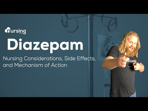Diazepam Nursing Considerations, Side Effects, and Mechanism of Action Pharmacology for Nurses