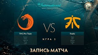 TNC vs Fnatic, The International 2017, Групповой Этап, Игра 2