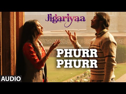 Exclusive: Phurr Phurr Full Audio Song - Jigariyaa...