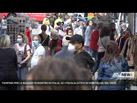 TAMPONI PER LE BADANTI DI RIENTRO IN ITALIA, 22 I FOCOLAI ATTIVI IN VENETO | 29/06/2020