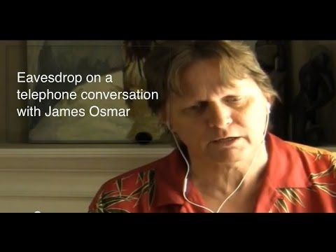 Eavesdrop on a Phone Call With James Osmar