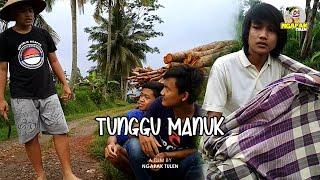 TUNGGU MANUK (NUNGGUIN BURUNG) - FILM NGAPAK KEBUMEN