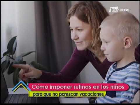Cómo imponer rutinas en los niños para que no parezcan vacaciones