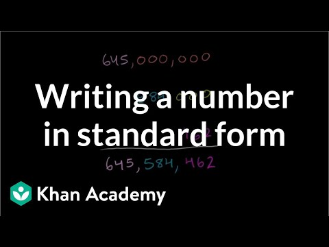 Writing A Number In Standard Form Video Khan Academy