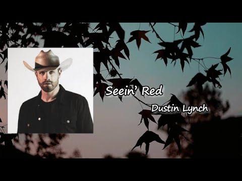 Dustin Lynch - Seein' Red Lyrics