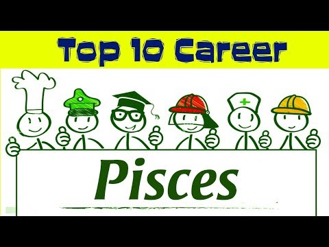 Top 10 Careers For Pisces | 18 February – 20 March