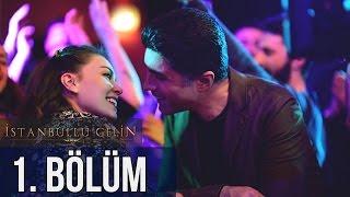 İstanbullu Gelin 1. Bölüm