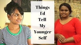 ADVICE TO MY YOUNGER SELF   Ranju N