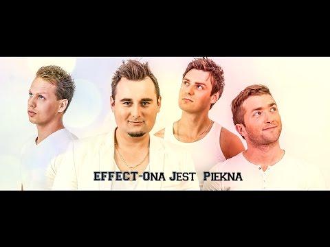 Effect - Ona Jest Piękna