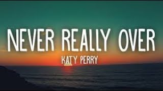 Katy Perry - Never Really Over (Lyrics)#KatyPerry #NeverReallyOver #SyrebralVibes