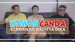 Video WAWANCANDA eps 1 KLARIFIKASI RADITYA DIKA MP3, 3GP, MP4, WEBM, AVI, FLV Februari 2019