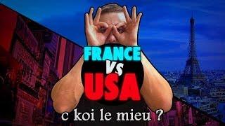 FRANCE VS USA (CALIFORNIE) : C KOI LE MIEU ?