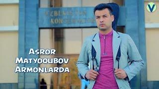 Download Lagu Asror Matyoqubov - Armonlarda | Асрор Матёкубов - Армонларда Mp3