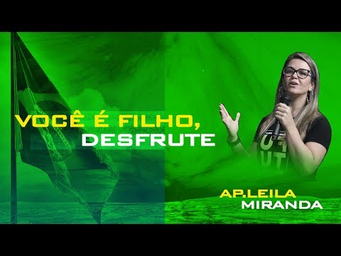 15/09/2018 - Você é Filho, Desfrute - Apóstola Leila Miranda