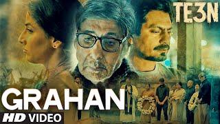 TE3N GRAHAN Video Song Amitabh Bachchan Nawazuddin Siddiqui Vidya Balan