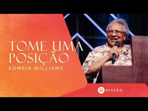TOME UMA POSIÇÃO // Edmeia Williams