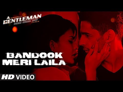 A Gentleman Bandook Meri Laila Video Song Sidharth Jacqueline