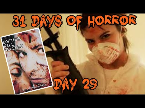 Capture Kill Release (2017)   31 Days of Horror: Day 29