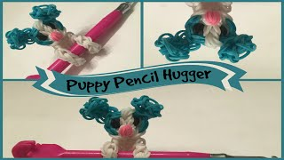 Rainbow Loom Puppy Pencil Hugger - Pencil Hugger Series - YouTube