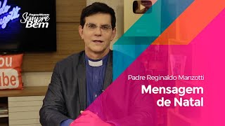 Padre Reginaldo Manzotti - Mensagem de Natal