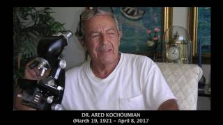 In Memory of Dr. Ared Kochoumian, March 19, 1921 - April 8, 2017