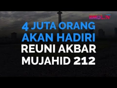 4 Juta Orang Akan Hadiri Reuni Akbar Mujahid 212