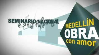 Seminario Nacional Medellin Obra con amor