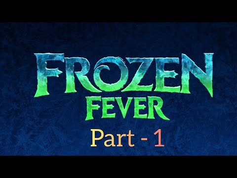 Frozen Fever (2015) | Part - 1 |