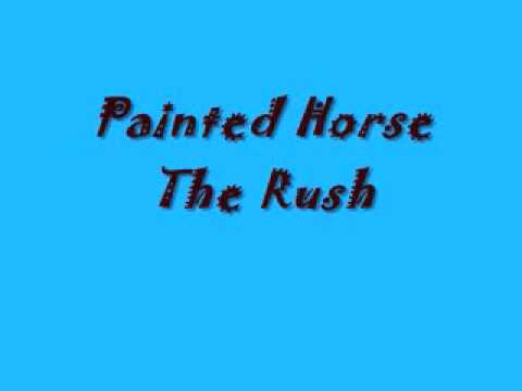 Painted Horse-The Rush