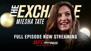 The Exchange: Miesha Tate -  Now on UFC FIGHT PASS by UFC