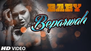 Beparwah (Video Song - Baby) by Meet Bros Anjjan Ft. Apeksha Dandekar