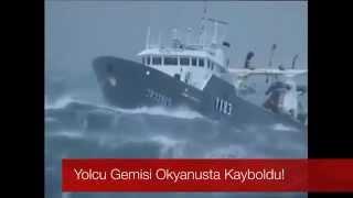 YOLCU GEMİSİ OKYANUSTA KAYBOLDU!