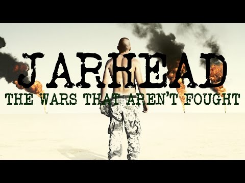 Jarhead | The Wars that Aren't Fought