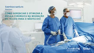 Palestra: Segurança e Gestão de Escala do Centro Cirúrgico com o Nãotecido Cleantech com a Enf.ª Déb